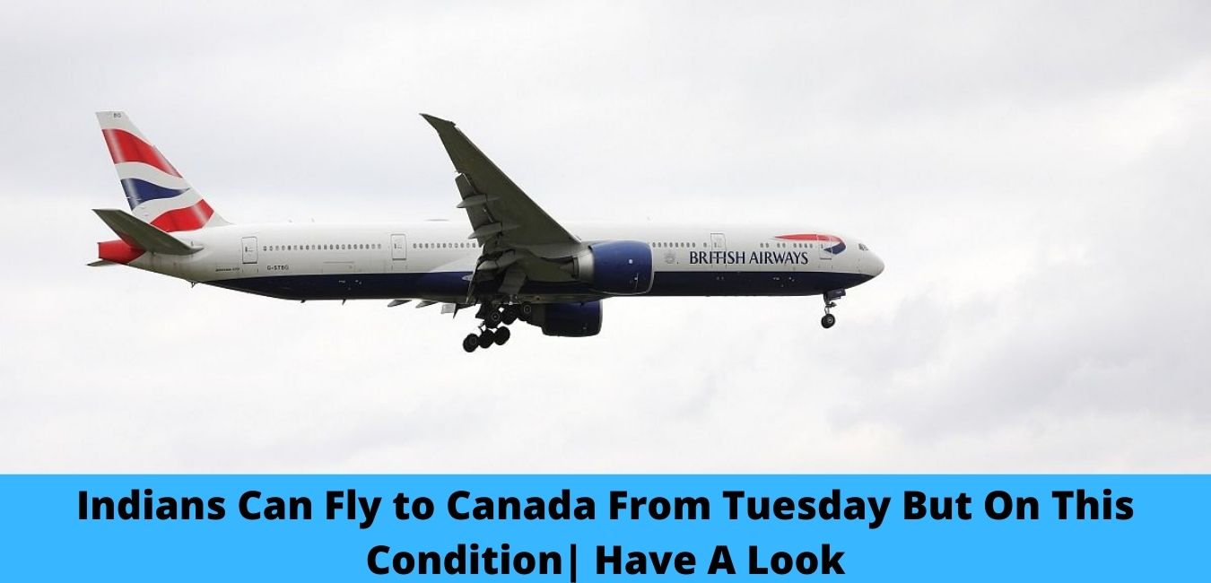 Indians Can Fly to Canada From Tuesday But On This Condition