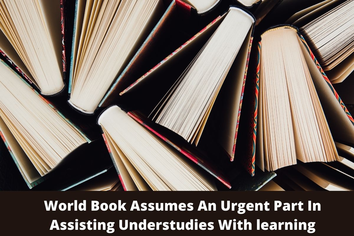 World Book Assumes An Urgent Part In Assisting Understudies With learning