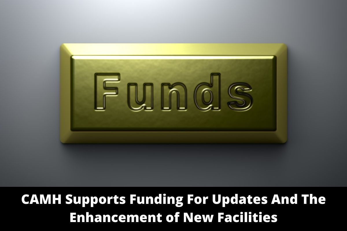 CAMH Supports Funding For Updates And The Enhancement of New Facilities