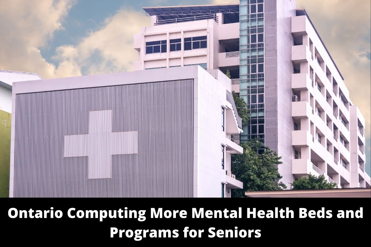 Ontario Computing More Mental Health Beds and Programs for Seniors