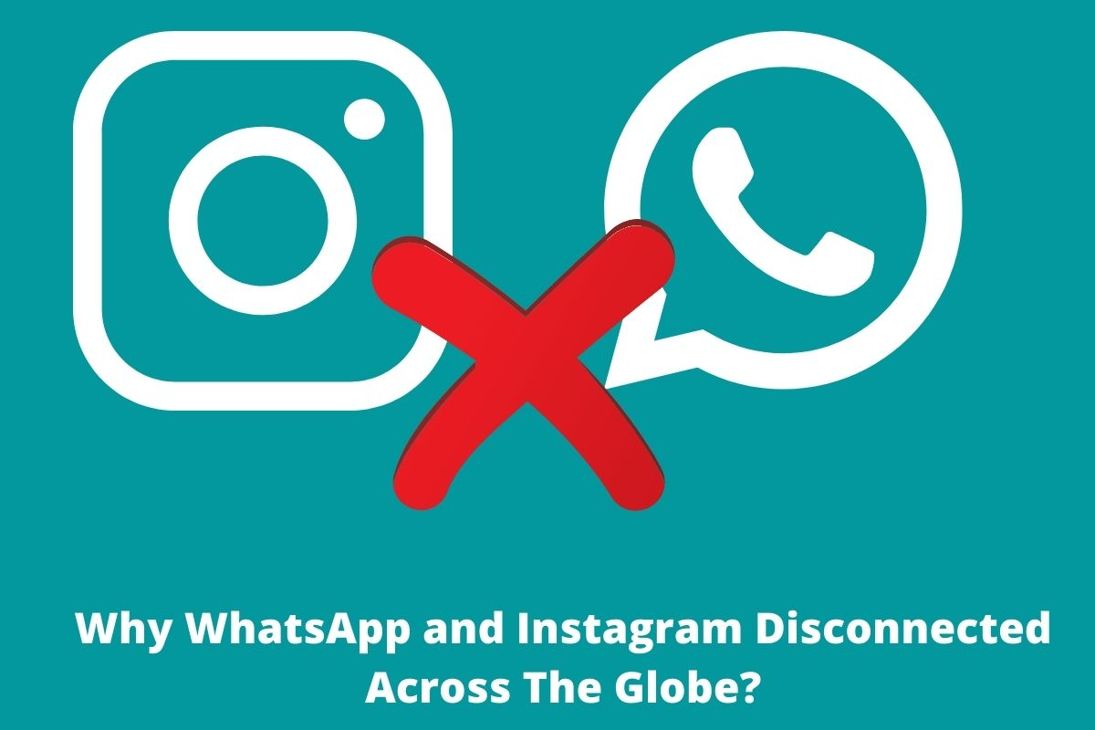 Why WhatsApp and Instagram Disconnected Across The Globe Know Here!